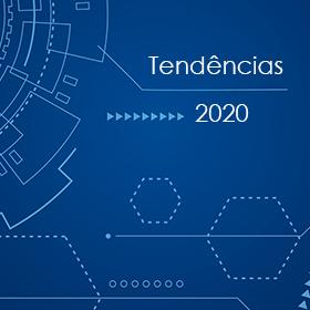 Tendências tecnológicas para 2020: como minha empresa deve se preparar?