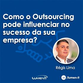 Como o Outsourcing pode influenciar no sucesso da sua empresa?