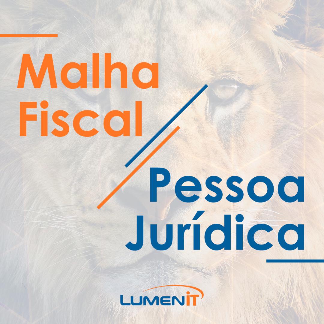 Malha Fiscal Pessoa Jurídica