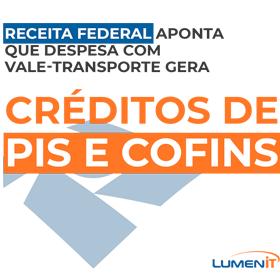 Receita Federal aponta que despesa com vale-transporte gera créditos de PIS e COFINS