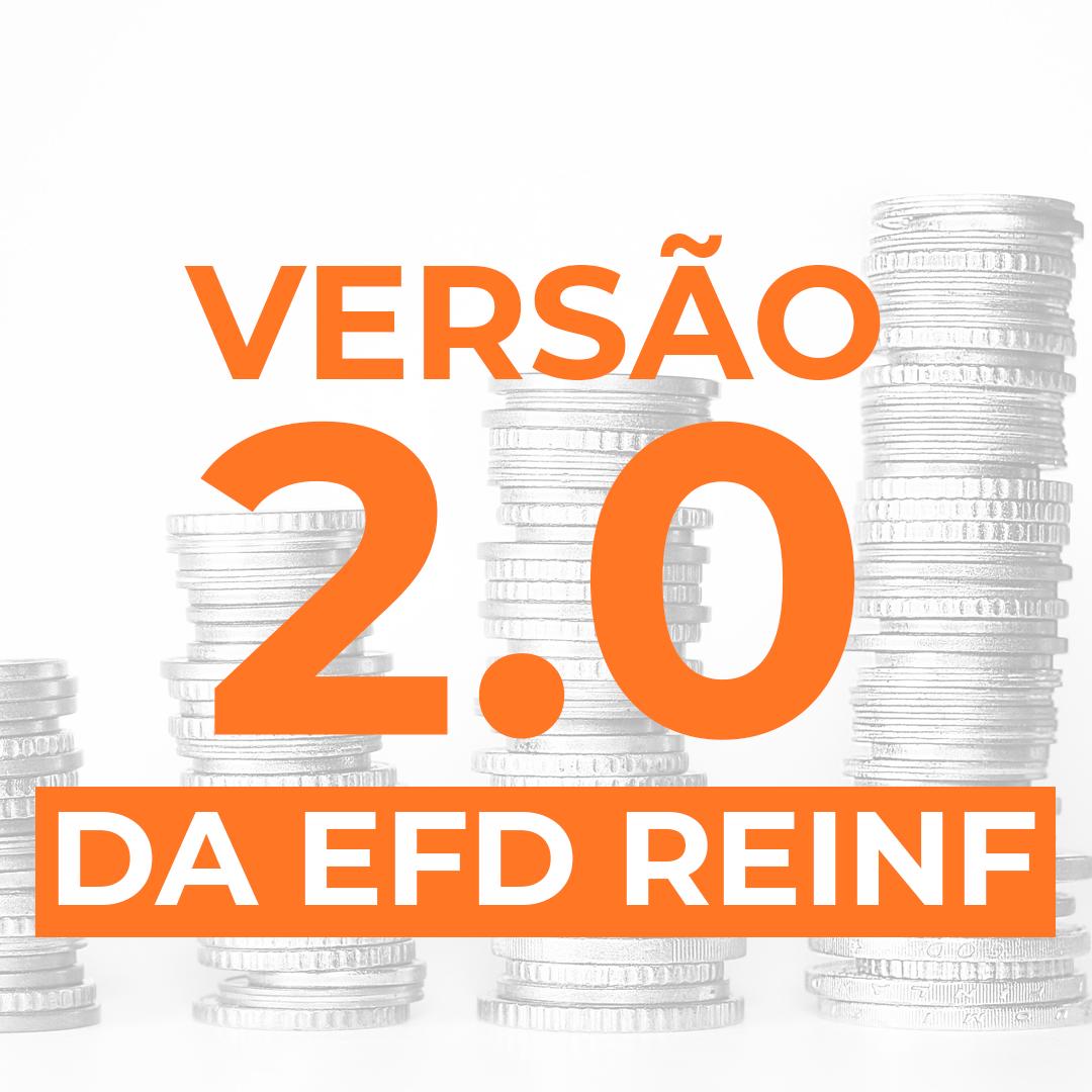 Saiba mais sobre o início da versão 2.0 da EFD REINF