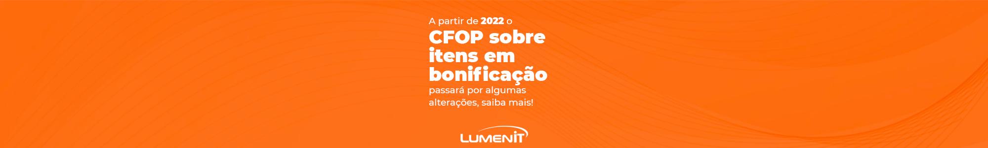 Confira as mudanças que ocorrerá no CFOP a partir de 2022