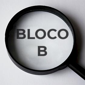 O que você realmente precisa saber sobre o Bloco B?