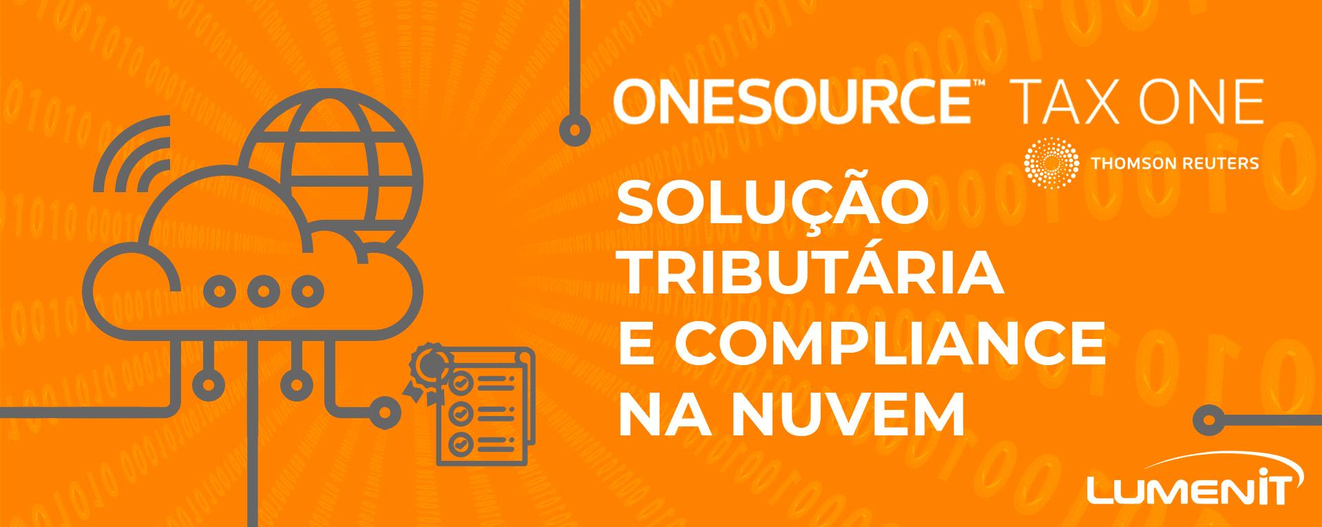 Onesource TAX ONE - Segurança em Cloud, certeza em Compliance!